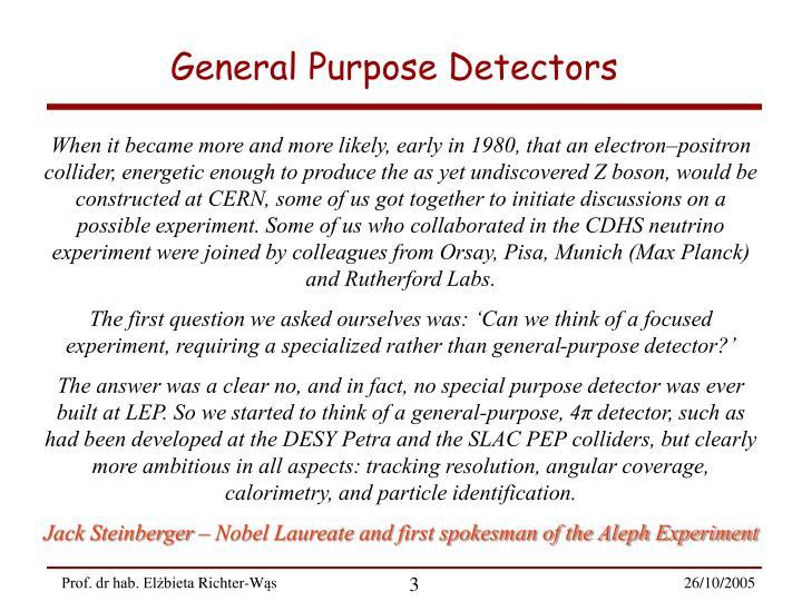 General Purpose Detectors