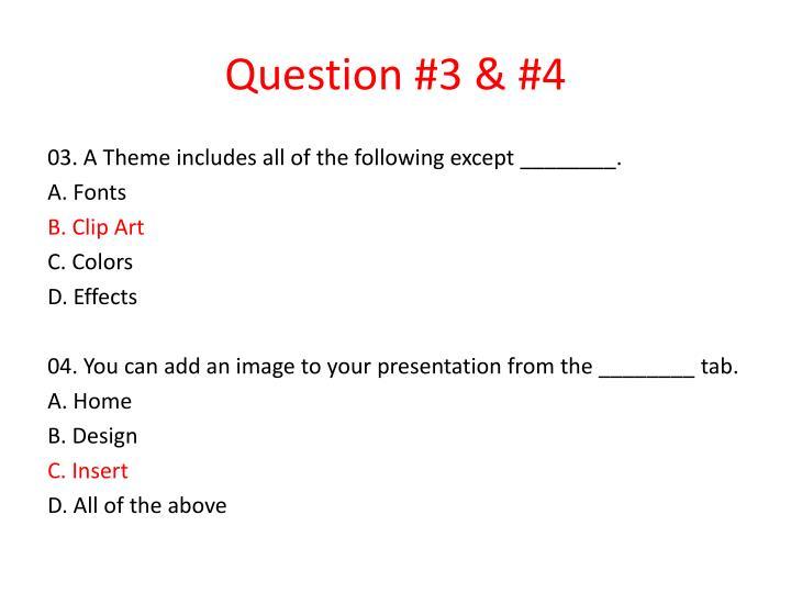 Question #3 & #4