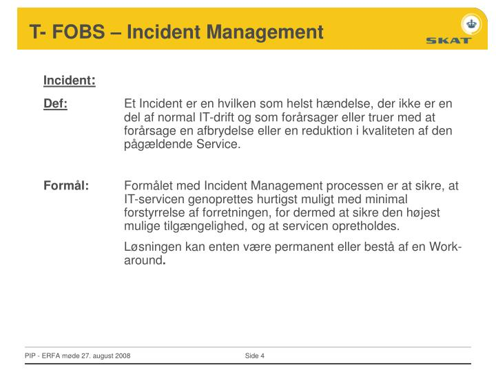 T- FOBS – Incident Management
