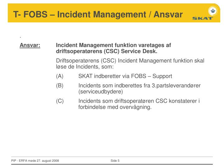 T- FOBS – Incident Management / Ansvar