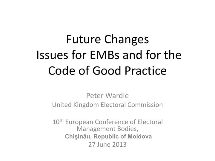 Future changes issues for embs and for the code of good practice