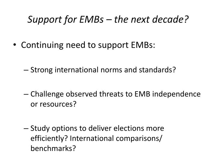 Support for EMBs – the next decade?