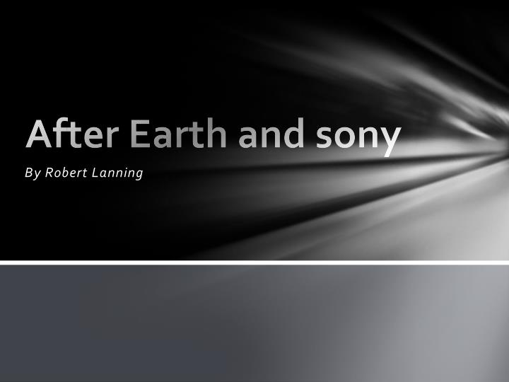 After earth and sony