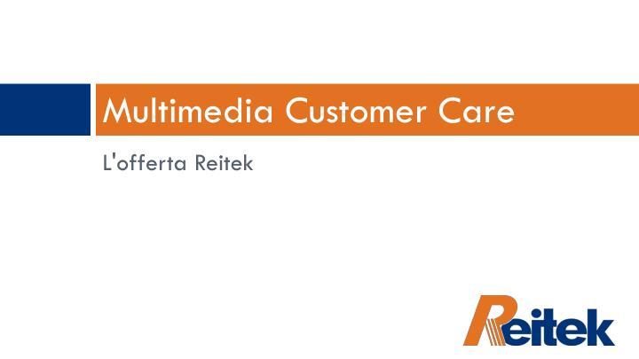 Multimedia Customer Care