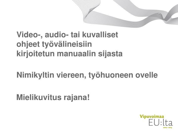 Video-, audio- tai kuvalliset