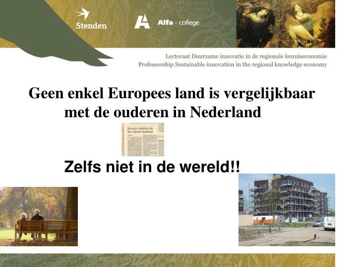 Geen enkel Europees land is vergelijkbaar met de ouderen in Nederland