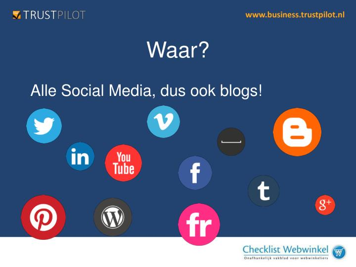 Alle Social Media, dus ook blogs!