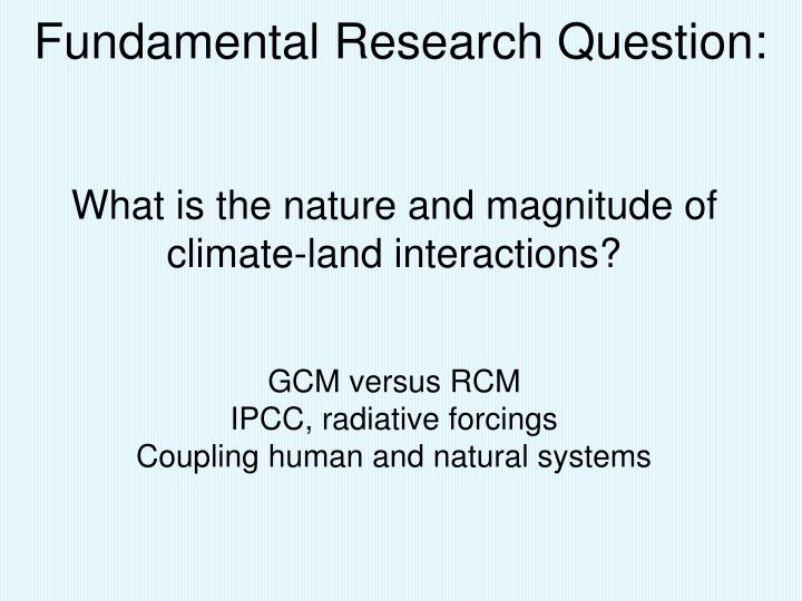 Fundamental Research Question: