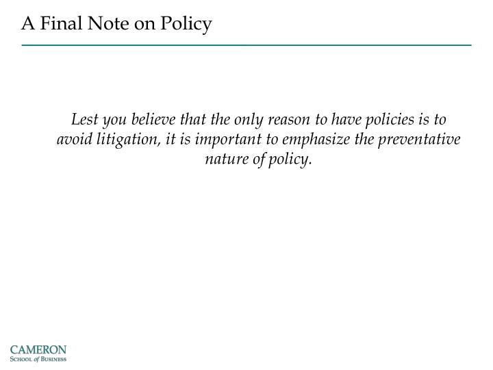 A Final Note on Policy