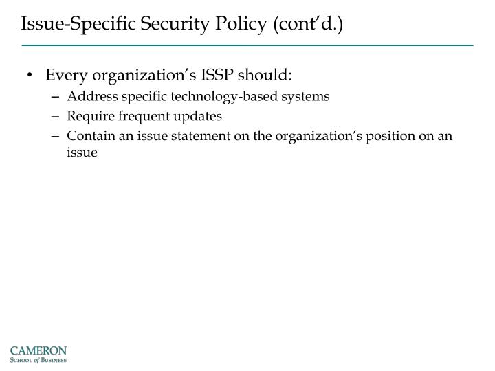 Issue-Specific Security Policy (cont'd.)