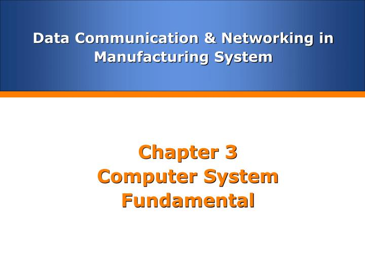 Chapter 3 computer system fundamental
