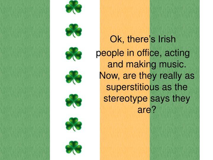 Ok, there's Irish