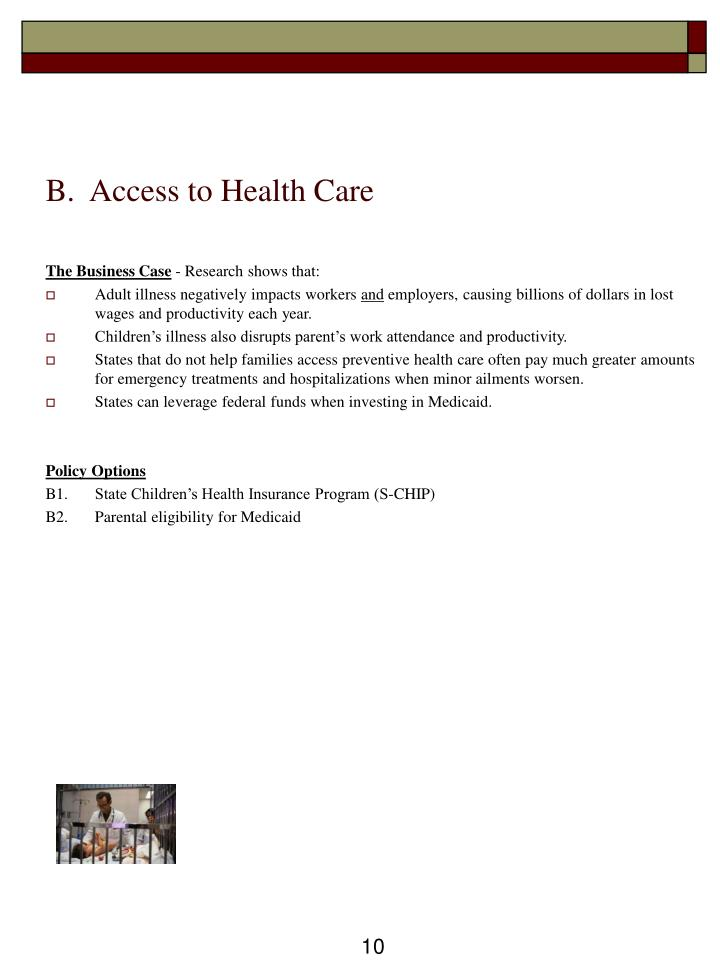 B.  Access to Health Care