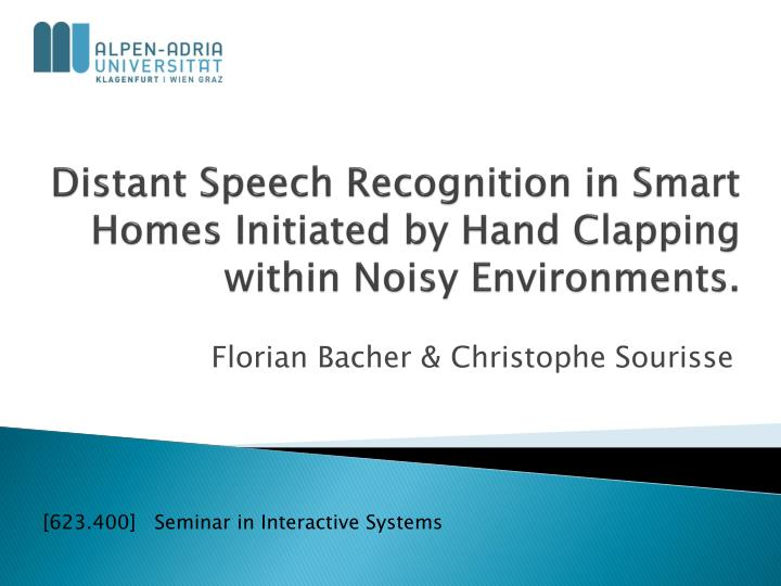 Distant Speech Recognition in Smart Homes Initiated by Hand Clapping