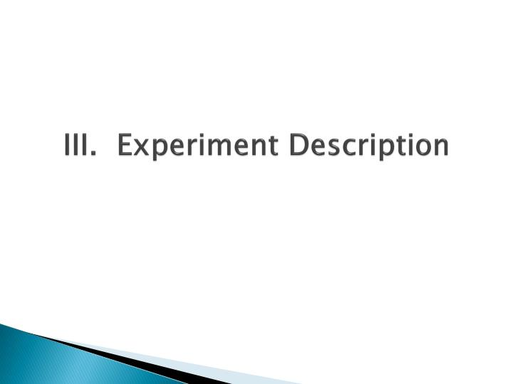 III.  Experiment Description