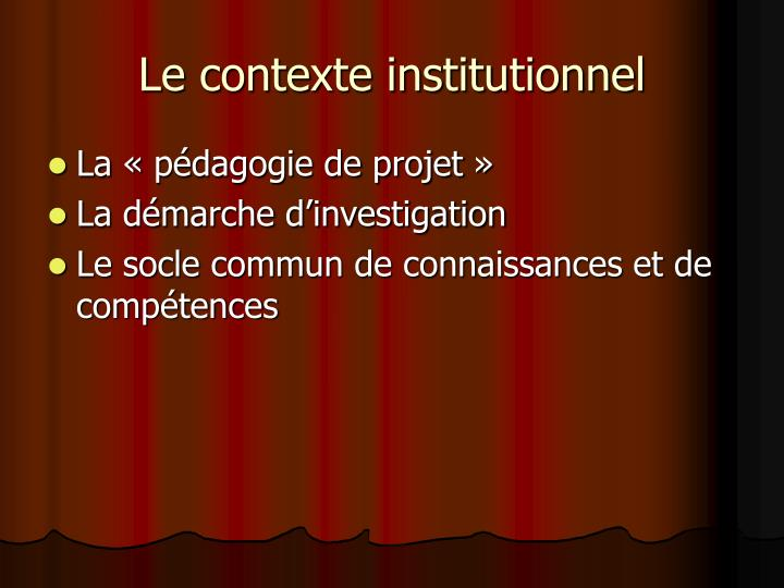 Le contexte institutionnel