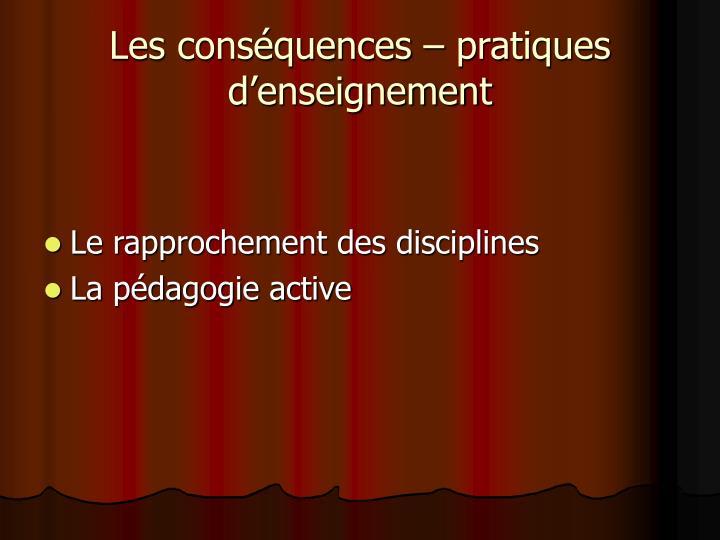 Les conséquences – pratiques d'enseignement