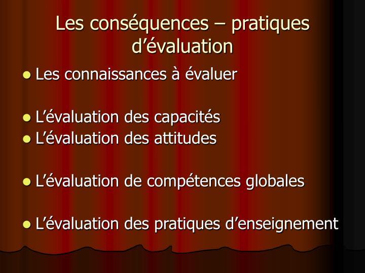 Les conséquences – pratiques d'évaluation