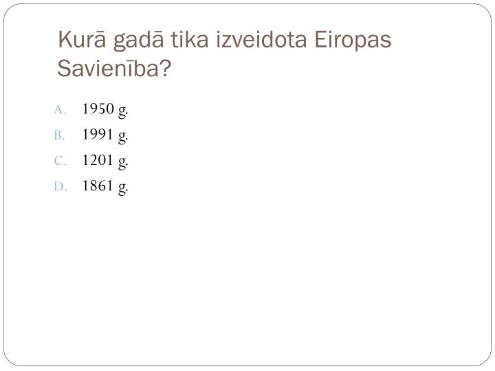 Kurā gadā tika izveidota Eiropas Savienība?