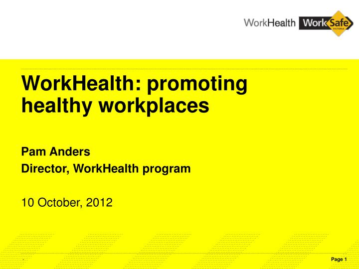 Workhealth promoting healthy workplaces