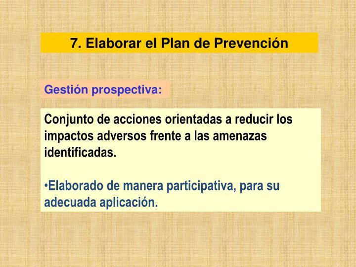 7. Elaborar el Plan de Prevención