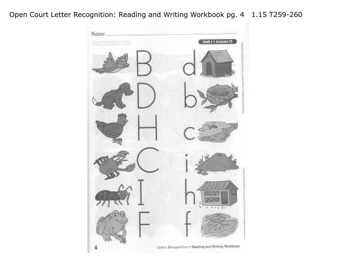 Open Court Letter Recognition: Reading and Writing Workbook pg. 4   1.15 T259-260