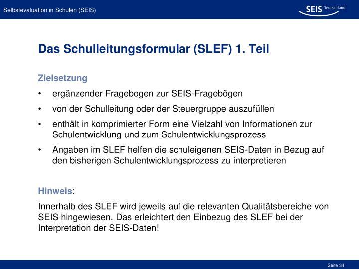 Das Schulleitungsformular (SLEF) 1. Teil