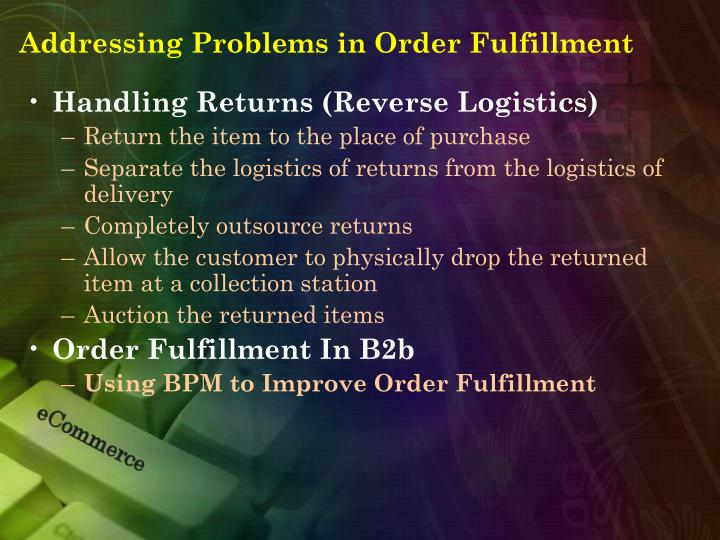 Addressing Problems in Order Fulfillment