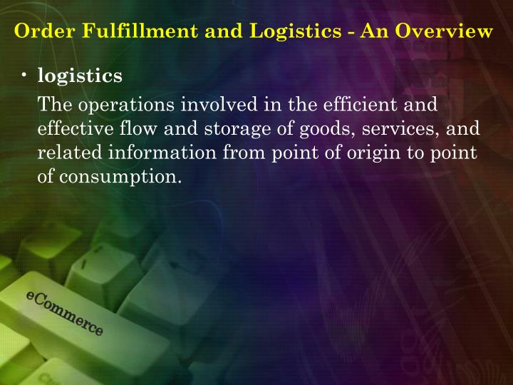 Order Fulfillment and Logistics - An Overview
