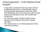 critical appraisal is the evidence good enough