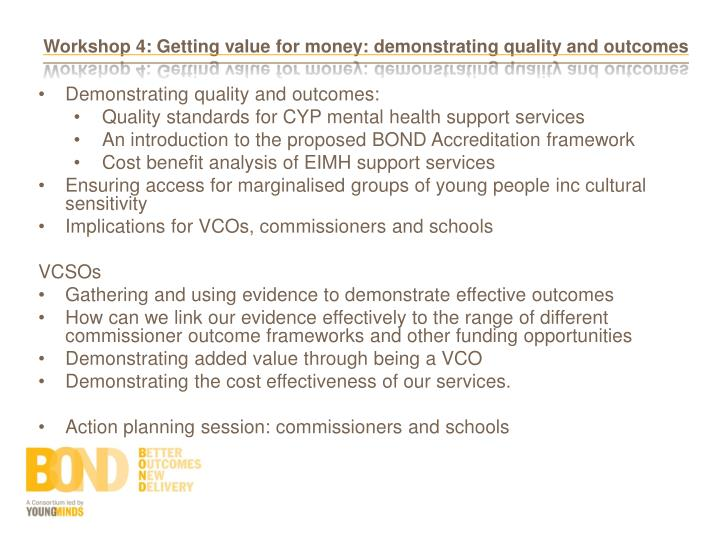 Workshop 4: Getting value for money: demonstrating quality and outcomes