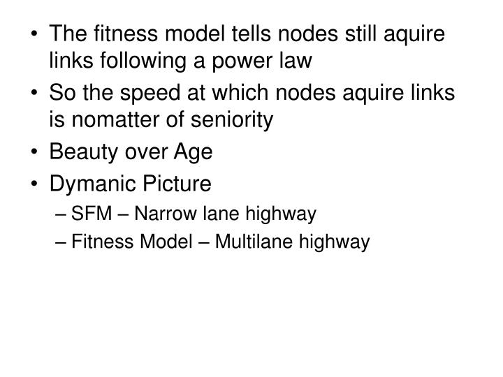 The fitness model tells nodes still aquire links following a power law