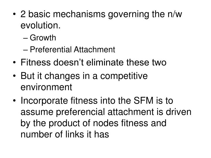 2 basic mechanisms governing the n/w evolution.