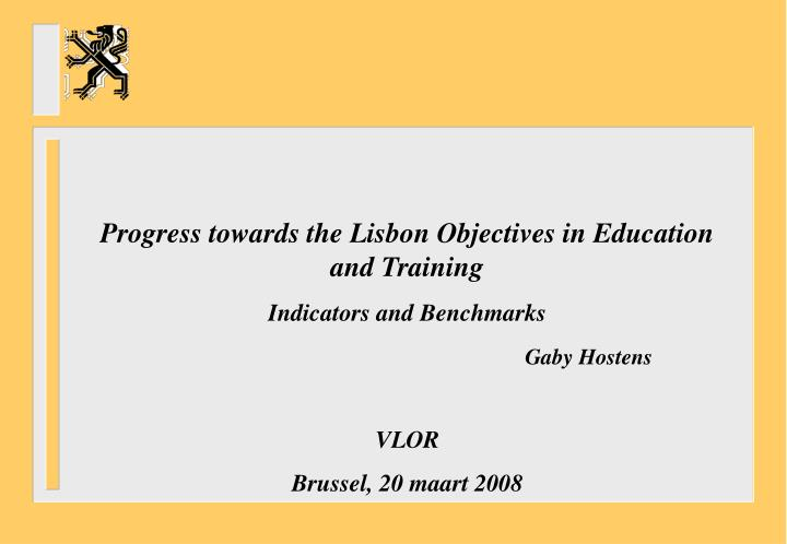 Progress towards the Lisbon Objectives in Education and Training