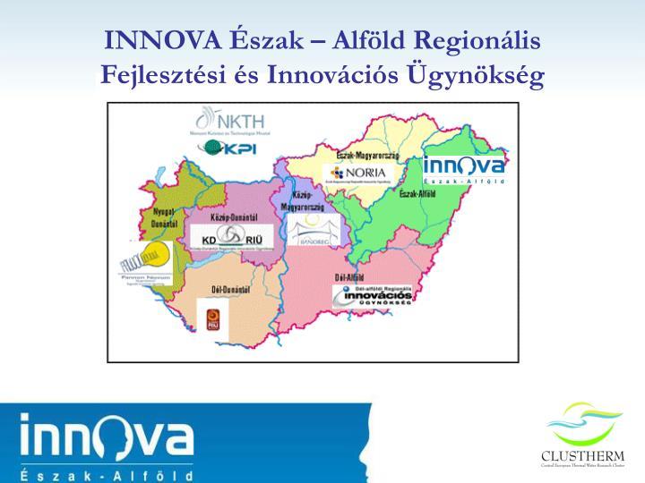 INNOVA Észak – Alföld Regionális