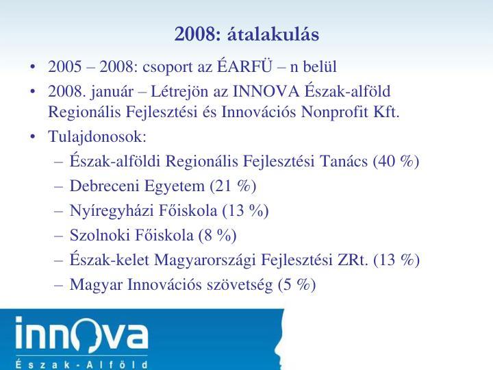 2008: átalakulás