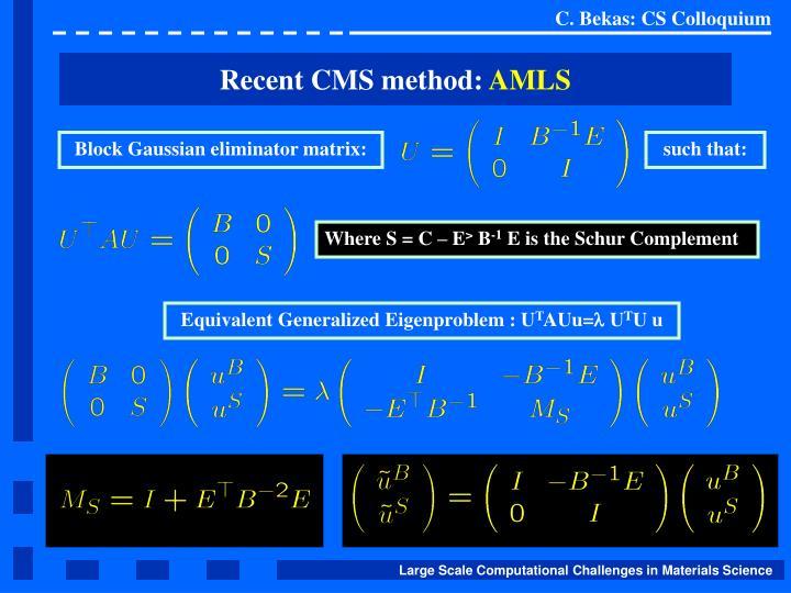 Block Gaussian eliminator matrix: