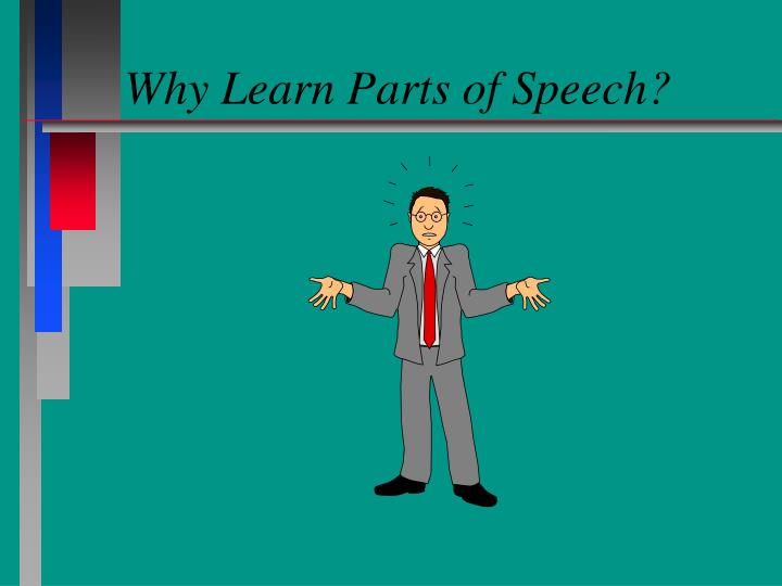 Why Learn Parts of Speech?