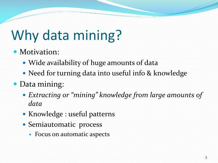 Why data mining?
