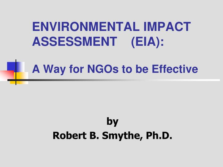 Environmental impact assessment eia a way for ngos to be effective