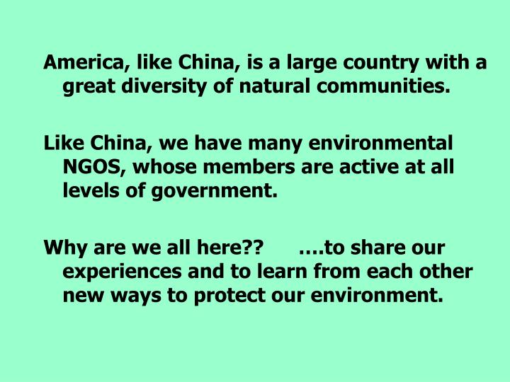 America, like China, is a large country with a great diversity of natural communities.