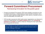 forward commitment procurement harnessing innovation for the public good1