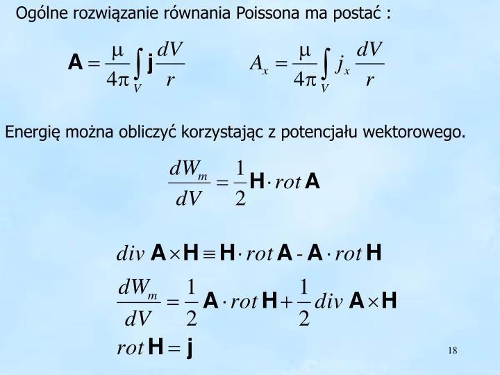 Ogólne rozwiązanie równania Poissona ma postać :