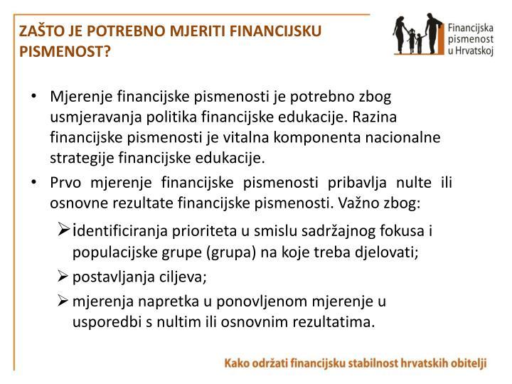ZAŠTO JE POTREBNO MJERITI FINANCIJSKU PISMENOST?
