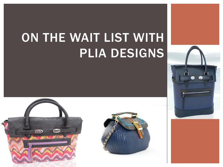 On the wait list with plia designs