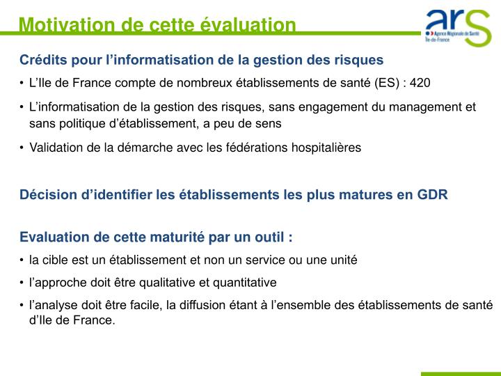 Motivation de cette évaluation