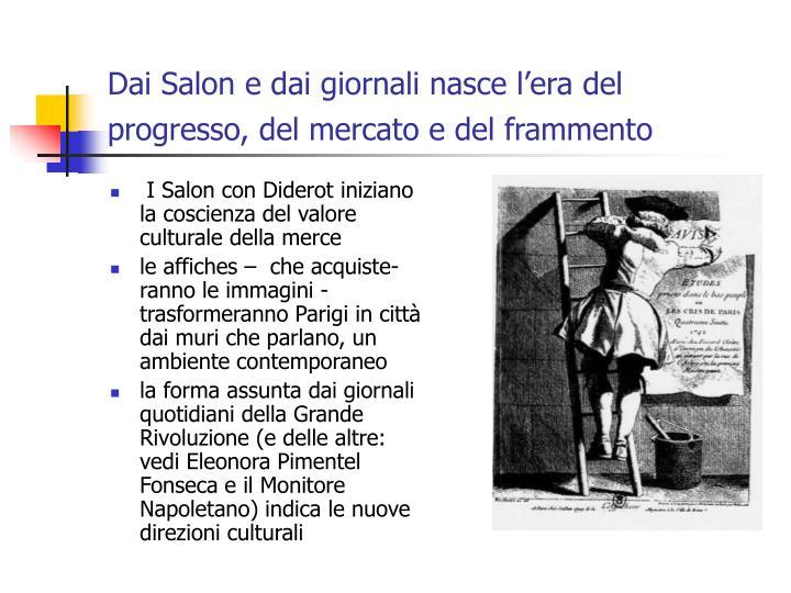Dai Salon e dai giornali nasce l'era del progresso, del mercato e del frammento