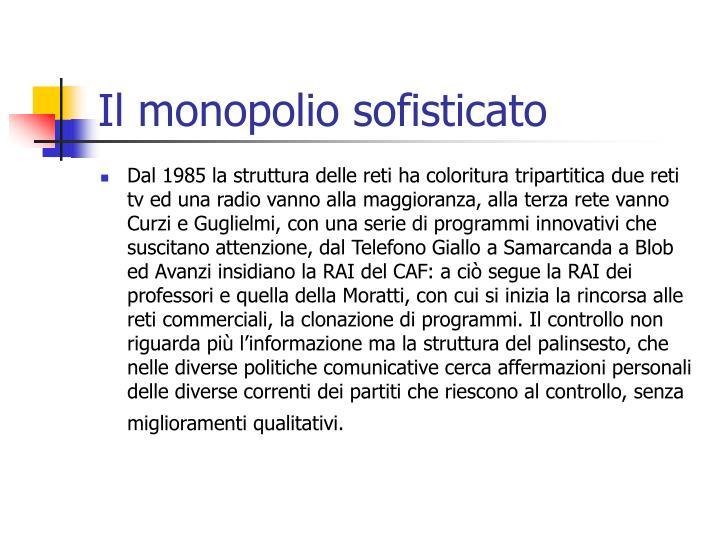 Il monopolio sofisticato