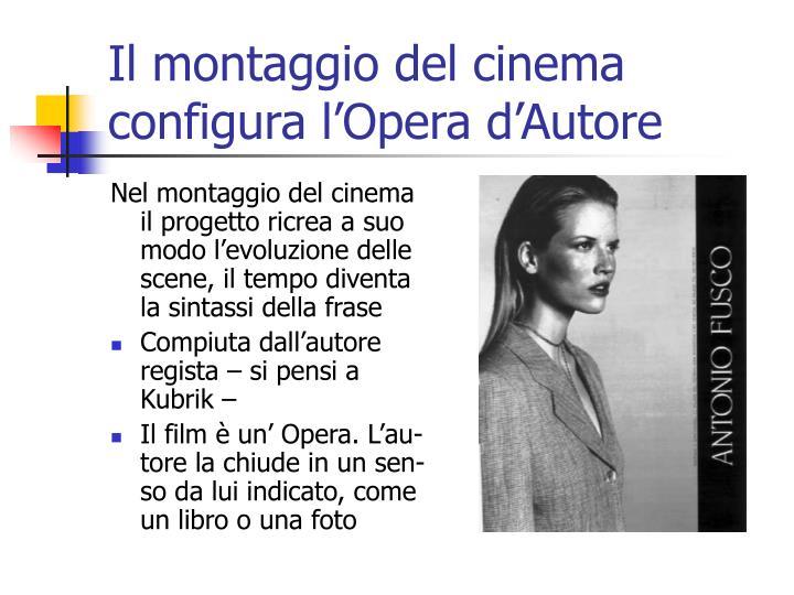Il montaggio del cinema configura l'Opera d'Autore