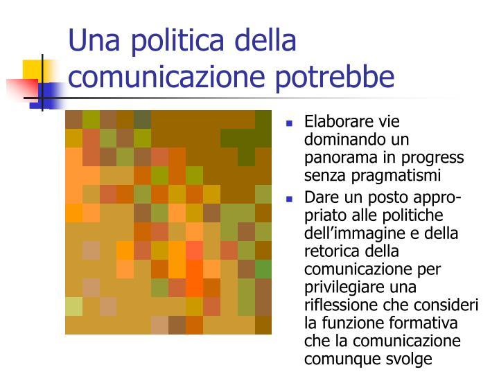 Una politica della comunicazione potrebbe